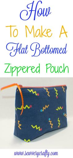 How to sew a flat bottomed zippered pouchin 6 easy steps. #sewing #sewingtutorial  #zipper #pouch