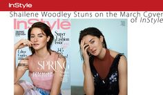 Shailene Woodley Stuns on the March Cover of InStyle