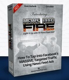 News Feed Fire – TOP Video Training How To Get High Quality Leads For Your Business Using New Feed Ads Quickly and easily