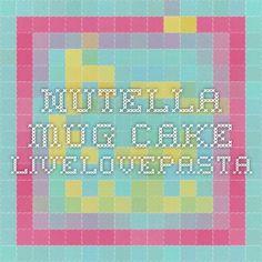 Nutella Mug Cake - livelovepasta