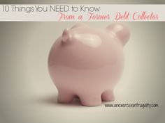10 Things You NEED To Know From A Former Debt Collector - What they don't want you to know! Great information for dealing with collection agencies. Pin now and save if you run into financial trouble!