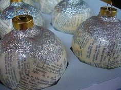 modge podge ornaments-great way to recycle old ornaments..could use magazine pages or whatever!