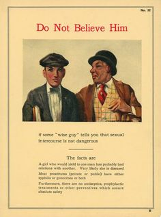 #*$%ed up/hilarious ad of the week. The Enemy in Your Pants.  Vintage public awareness flyer warning men of the evils of loose women.