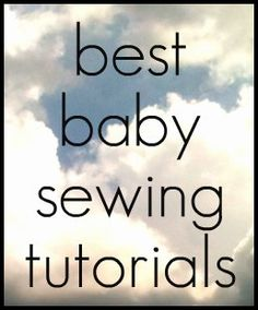I don't need baby sewing things, but this site has everything (with tutorials) you would ever want  to sew!!