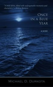 Once in a Blue Year by Michael D. Durkota - Temporarily FREE! @OnlineBookClub