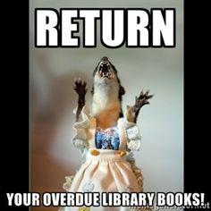 Return your overdue library books!   Juanita Weasel