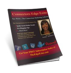 http://syewells.com/get-newsletter The Connectors Edge Ezine is being released tomorrow... get ready.. not your average enewsletter... so much more. Are you on our list? This ezine is jam packed with b.s. free real marketing strategies and more... see you in our new community! 3 Sye-