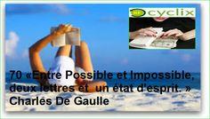 70 «Entre Possible et Impossible, deux lettres et  un état d'esprit. » Charles De Gaulle https://recyclix.com/?id=5ba640ee1a0688
