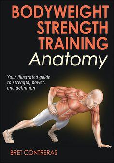 Anatomía del entrenamiento de la fuerza con el propio peso corporal. http://www.edicionestutor.com/Tutor/fichaPublicacion.aspx?Id=2434
