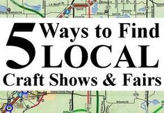 5 Ways to Find Local Craft Shows & Fairs - by cuttingforbusiness.com