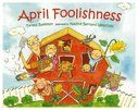 Children's Book - April Foolishness