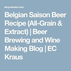 Belgian Saison Beer Recipe (All-Grain & Extract)   Beer Brewing and Wine Making Blog   EC Kraus