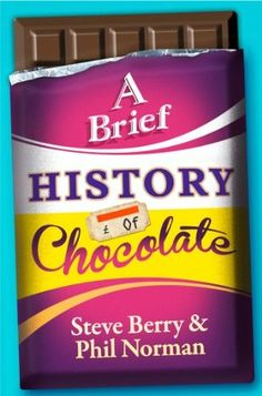 Reviewing A Brief History of Chocolate by Steve Berry and Phil Norman