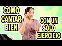 Como aprender a cantar bien con un sólo ejercicio  - YouTube