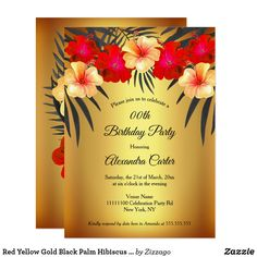 Shop Red Yellow Gold Black Palm Hibiscus Birthday Party Invitation created by Zizzago. Gold Birthday Party, Birthday Woman, Birthday Party Invitations, Flower Birthday, 50 Birthday, Floral Bouquets, Hibiscus, Custom Invitations, Palm