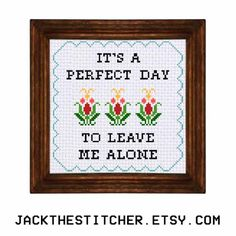 PDF ONLY It's a Perfect Day to Leave Me Alone Subversive Modern Cross Stitch Template Pattern Instant PDF Download