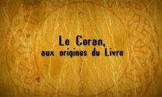 Ступени цивилизации: Коран - к истокам книги / Le Coran, voyage aux origines du Livre (2009)