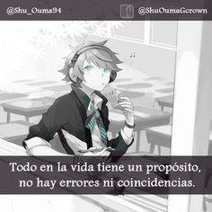 Todo en la vida tiene un propósito. #Anime #Frases_anime #frases