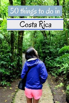 50 awesome things to do in Costa Rica including outdoor, adventure, nature, wildlife, local and culinary activities