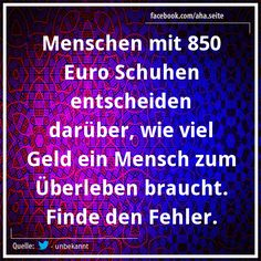 Menschen mit 850 Euro Schuhen entscheiden darüber, wie viel Geld ein Mensch zum Überleben braucht. Finde den Fehler!