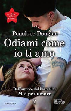 Leggere Romanticamente e Fantasy: Recensione: Odiami come io ti amo di Penelope Doug...