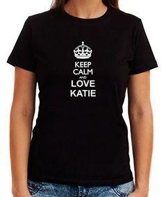 Keep calm and love Katie Women T-Shirt