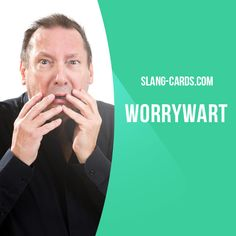 """""""Worrywart"""" means a person who worries too much, especially about unimportant things. Example: Don't listen to him - he's just an old worrywart. Get our apps for learning English: learzing.com"""