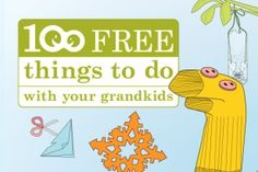 100 Free Things To Do with your Kids-since it doesn't HAVE to be grandkids