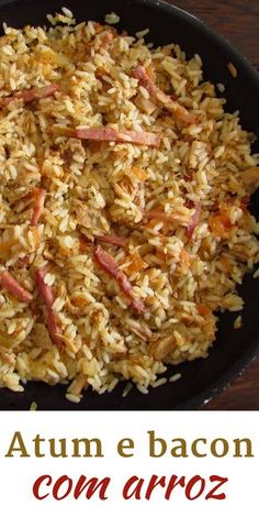 Atum e bacon com arroz Bacon Recipes, Rice Recipes, Cooking Recipes, Healthy Recipes, Savoury Recipes, Food C, Good Food, Rice Food, Arroz Risotto
