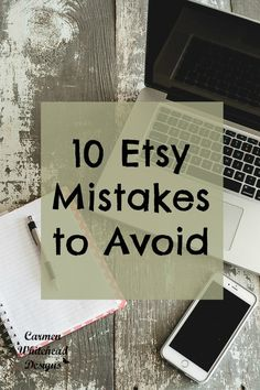 10 Etsy Mistakes to avoid by www.carmenwhitehead.com