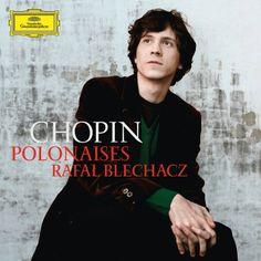 Chopin: Polonaise by Rafal Blechacz (Classical)