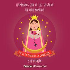 El 2 de febrero celebramos en Venezuela el Día de la Candelaria  Virgen de la Candelaria, madre de Dios y madre nuestra, con toda la devoción y confianza, que un hijo pone en su madre, quiero ofrecerte, hoy, mi persona, mis cosas y mi vida entera.