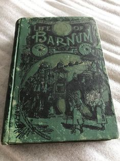 VINTAGE ANTIQUE BOOK THE GREATEST SHOWMAN LIFE OF P T BARNUM 1800S?
