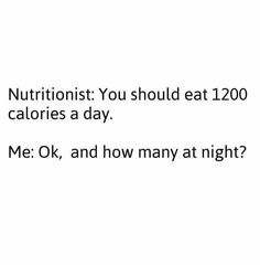 1200 calories a day. Haha