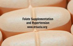 Folate Supplementation and Hypertension - Dr. Folic Acid, High Blood Pressure