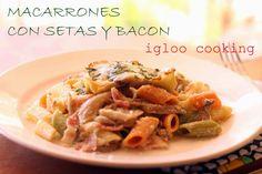 igloo cooking: MACARRONES CON SETAS Y BACON