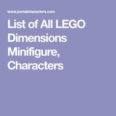 List of All LEGO Dimensions Minifigure, Characters