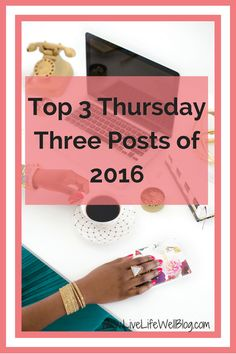 Last year, I launched the Thursday Three Link Party for bloggers. Check out the 3 most popular Thursday Three posts of 2016.
