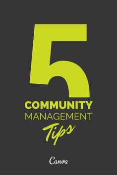 Five Community Management Tips http://blog.canva.com/five-community-management-tips/