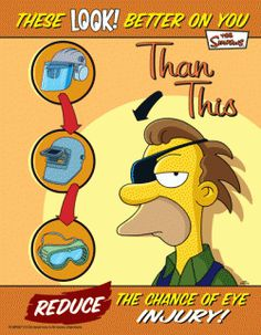 Simpsons Health and Safety Posters Promote Eye Protection. Safety Meeting, Safety Week, Safety First, Safety Pictures, Health And Safety Poster, Lab Safety Posters, Safety Slogans, Safety Quotes, Eye Safety