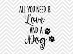 All You Need is Love and a Dog adopt don't shop paw prints my kids have paws SVG file - Cut File - Cricut projects - cricut ideas - cricut explore - silhouette cameo projects - Silhouette projects by KristinAmandaDesigns