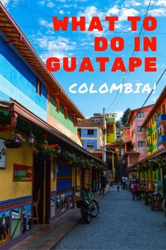 Guatape, Colombia. One of the most beautiful and charming towns in the entire country. Here are six reasons why you should visit!