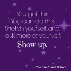 You got this. You can do this. Stretch yourself and ask more of yourself. You Can Do, You Got This, Brooke Castillo, The Life Coach School, Life Coach Certification, Mind Body Spirit, Be Yourself Quotes, Stretching, Coaching