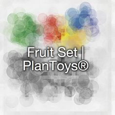 Fruit Set | PlanToys®