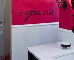 be you tiful beautiful Vinyl Wall Art Decal