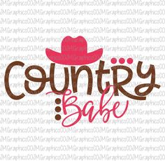 Country babe svg, eps, dxf, png, cricut, cameo, scan N cut, cut file, country svg, girly svg, southern svg, cowboy hat svg, cowgirl svg by JMGraphicsCO on Etsy