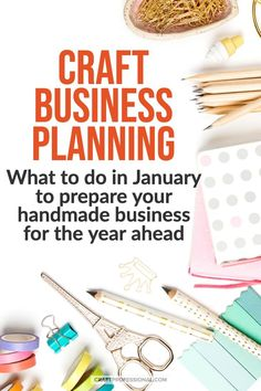 Craft business planning - What to do in January to prepare your handmade business for the year ahead, build better working habits, crush your goals, and be ready to grab opportunities. business Create a Craft Business Plan Craft Business, Creative Business, Business Tips, Business Opportunities, Business Coaching, Online Business, Starting An Etsy Business, Selling Handmade Items, Handmade Market