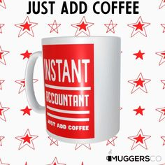 This, Instant Accountant Coffee Mug makes for a cool funny gift that speaks of a person's passion for Accounting and coffee.