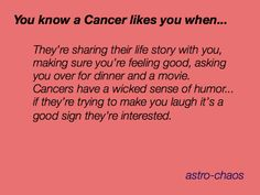 You know a Cancer likes you when...