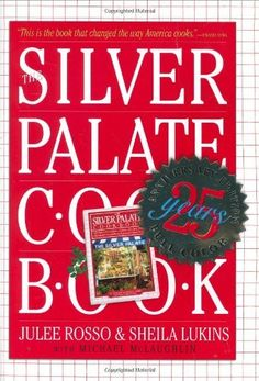 Silver Palate Cookbook 25th Anniversary Edition by Julee Rosso, http://www.amazon.com       Want........!
